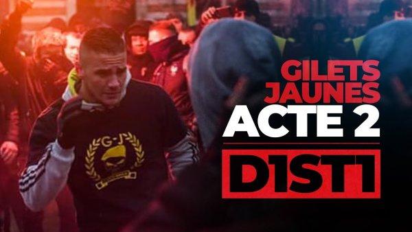 Gilets Jaunes acte 2 : Le nouveau clip en immersion de D1ST1