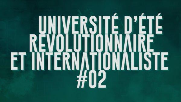 Teaser | Université d'été révolutionnaire et internationaliste | Du 3 au 8 juillet dans l'Aveyron