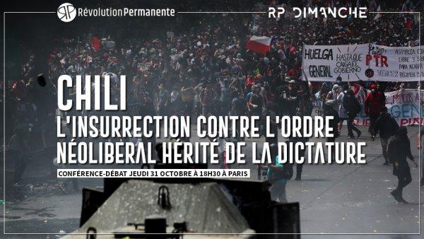 Conférence-Débat à Paris   Chili. L'insurrection contre l'ordre néolibéral hérité de la dictature
