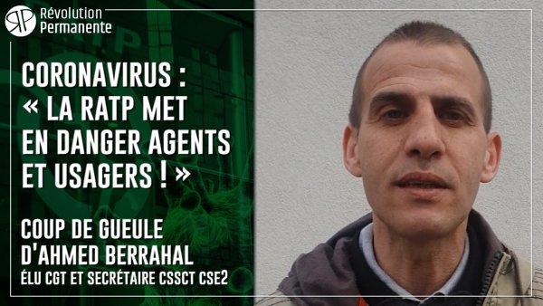 Coronavirus : « la RATP met en danger agents et usagers ! » Coup de gueule d'Ahmed Berrahal, élu CGT