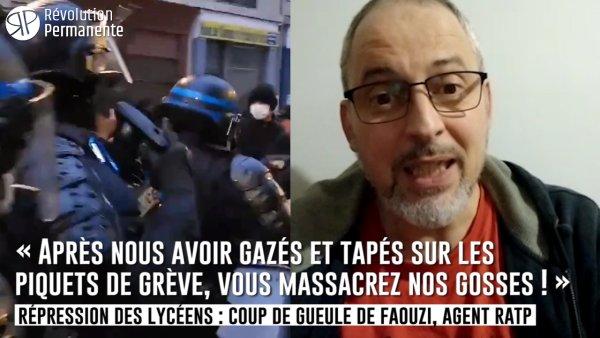 « Des flics frappent nos gosses ! » Répression des lycéens : coup de gueule de Faouzi, agent RATP