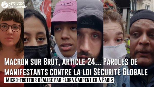 Micro-trottoir #StopLoiSécuritéGlobale. Macron sur Brut, article 24... Paroles de manifestants