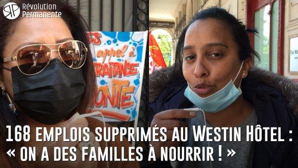 Reportage. 168 emplois supprimés au Westin Hôtel : « On a des familles à nourrir ! »